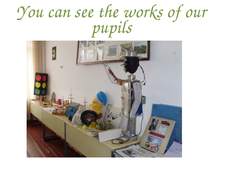 You can see the works of our pupils