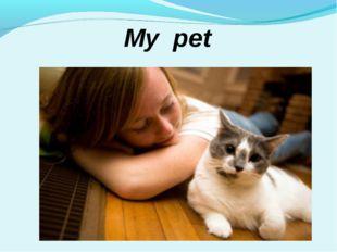 My pet