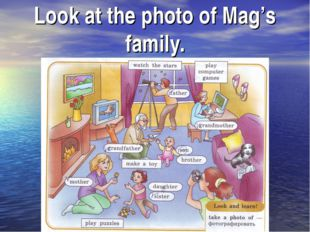 Look at the photo of Mag's family.