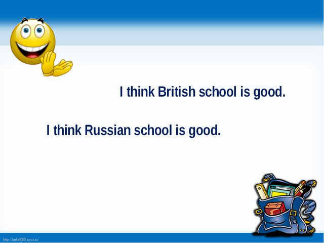 I think British school is good. I think Russian school is good. Thank You! ht...