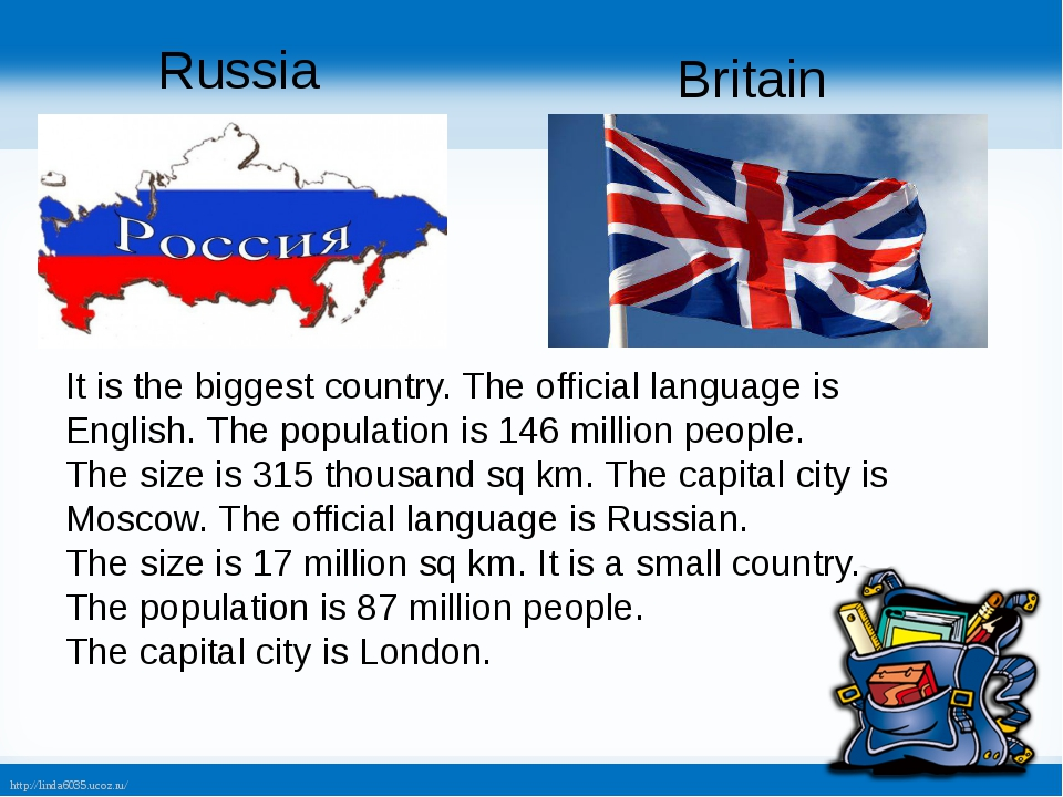 Russia Britain It is the biggest country. The official language is English. T...