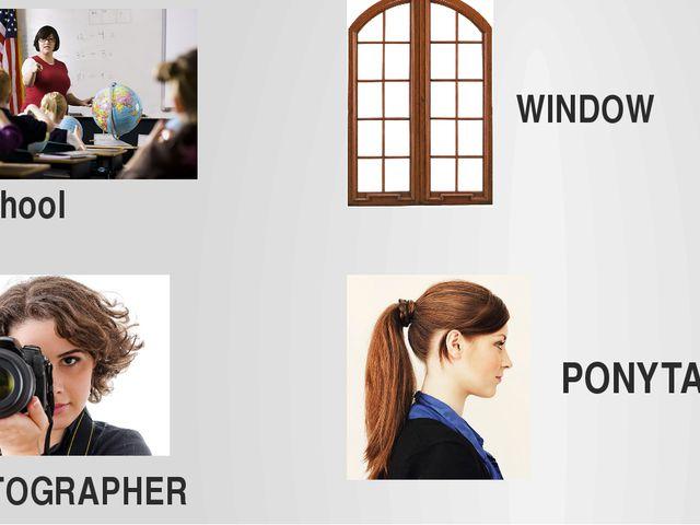 school WINDOW PHOTOGRAPHER PONYTAIL