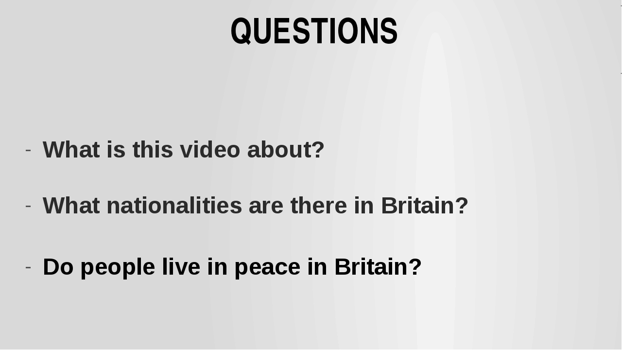 QUESTIONS What is this video about? What nationalities are there in Britain?...