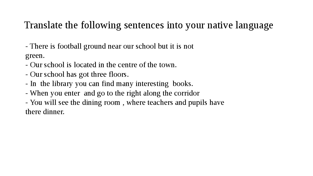 Translate the following sentences into your native language - There is footba...