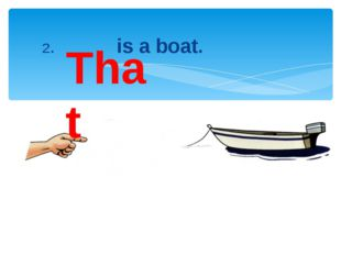 2. is a boat. That