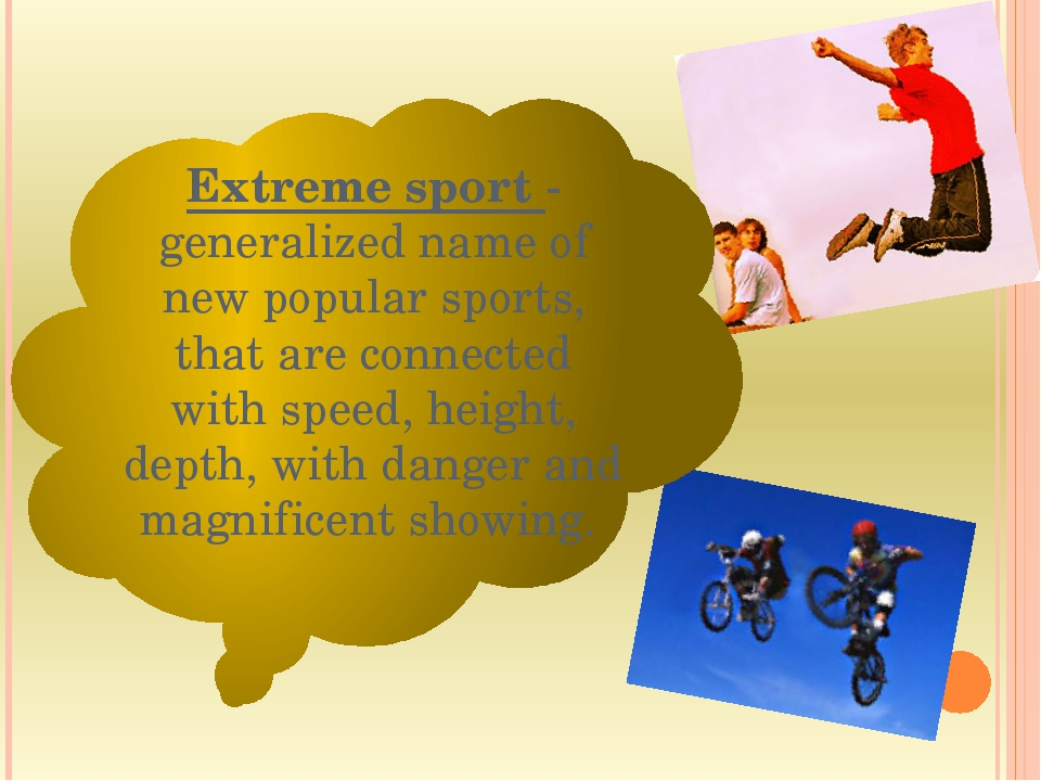 Extreme sport - generalized name of new popular sports, that are connected w...
