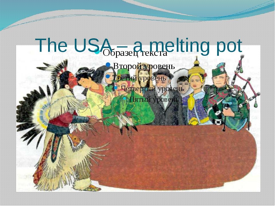 The USA – a melting pot