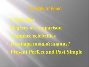 7 A Walk of Fame Celebrities Degrees of comparison Compare celebrities Компар