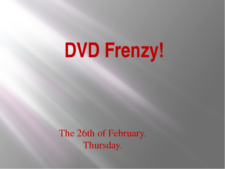 DVD Frenzy! The 26th of February. Thursday.