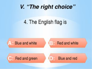 """8. Cricket comes from V. """"The right choice"""" England A: Italy B: France C: Ge"""