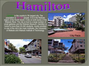 Hamilton is the country's 7th largest city. The population is 187, 960 peopl