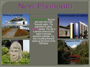 New Plymouth is the port and main city in the Taranaki region. The populatio