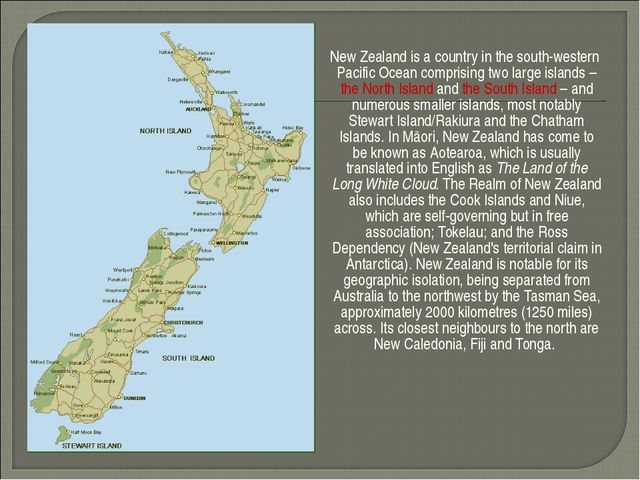 New Zealand is a country in the south-western Pacific Ocean comprising two l...