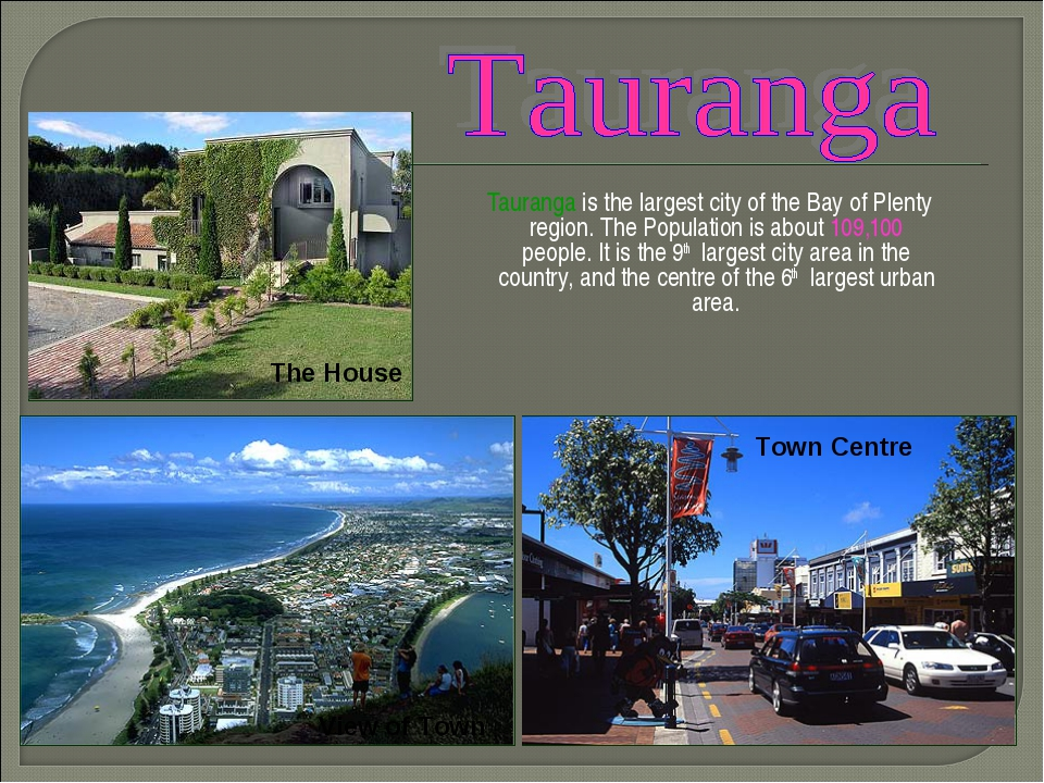 Tauranga is the largest city of the Bay of Plenty region. The Population is...