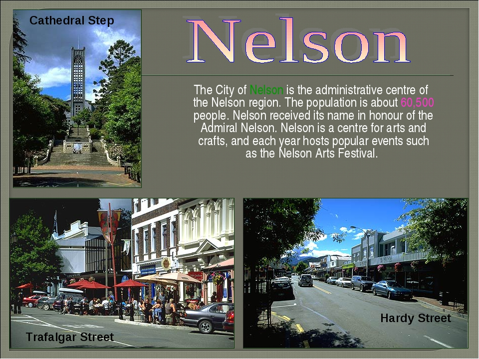 The City of Nelson is the administrative centre of the Nelson region. The po...