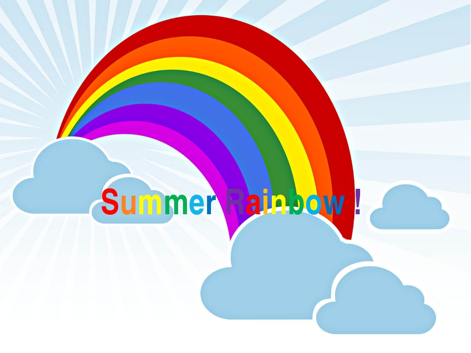 Summer Rainbow !