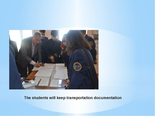 The students will keep transportation documentation