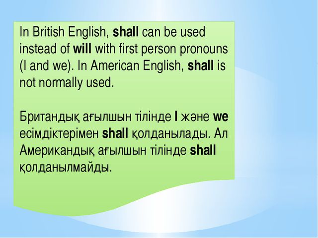 In British English, shall can be used instead of will with first person pron...