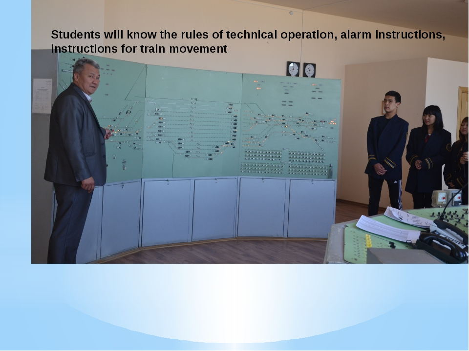 Students will know the rules of technical operation, alarm instructions, inst...