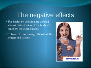 The negative effects For health by smoking are defined chronic intoxication o