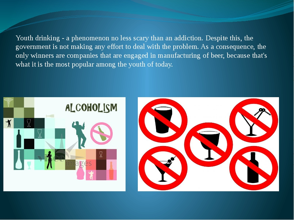 Youth drinking - a phenomenon no less scary than an addiction. Despite this,...