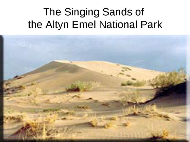The Singing Sands of the Altyn Emel National Park