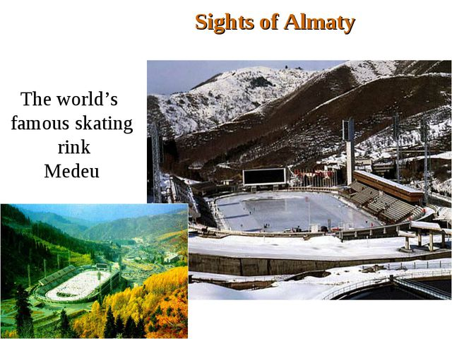 The world's famous skating rink Medeu Sights of Almaty