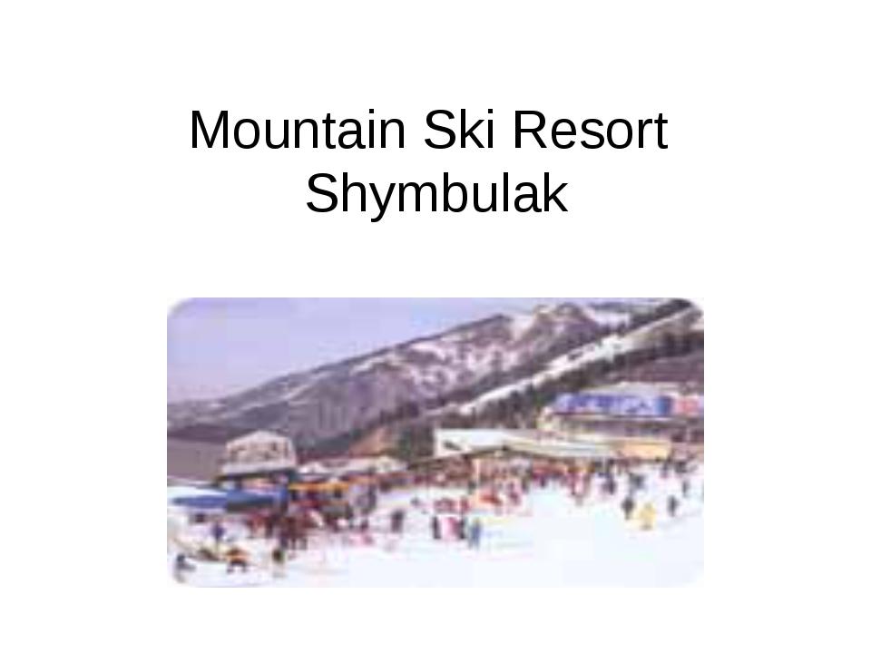 Mountain Ski Resort Shymbulak