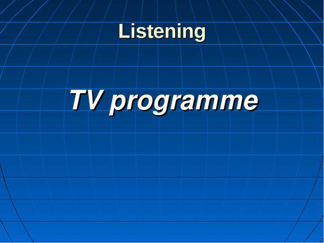 Listening TV programme