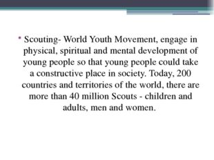 Scouting- World Youth Movement, engage in physical, spiritual and mental deve