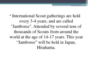 """International Scout gatherings are held every 3-4 years, and are called """"Jam"""