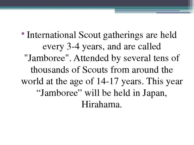 """International Scout gatherings are held every 3-4 years, and are called """"Jam..."""