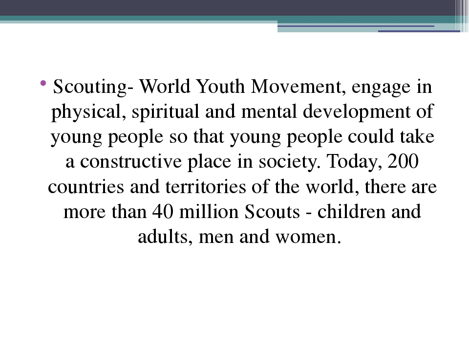 Scouting- World Youth Movement, engage in physical, spiritual and mental deve...