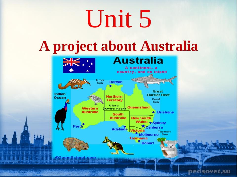 Unit 5 A project about Australia