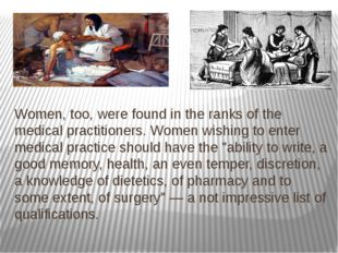 Women, too, were found in the ranks of the medical practitioners. Women wish