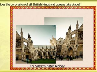 Where does the coronation of all British kings and queens take place? IN West