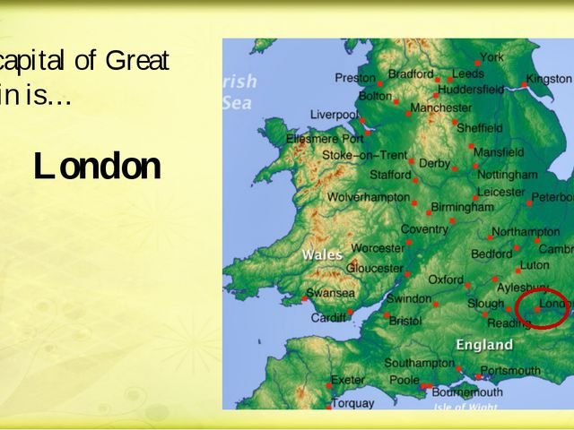 The capital of Great Britain is… London