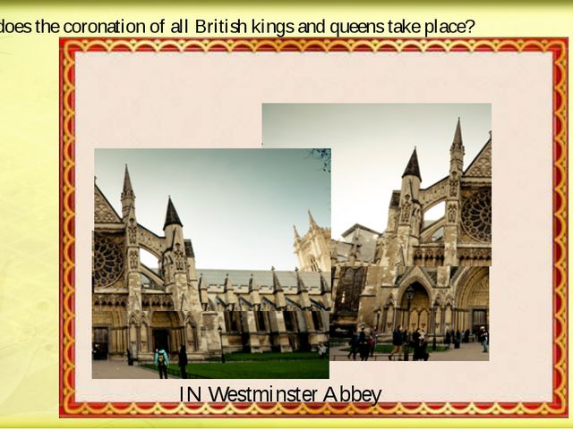 Where does the coronation of all British kings and queens take place? IN West...
