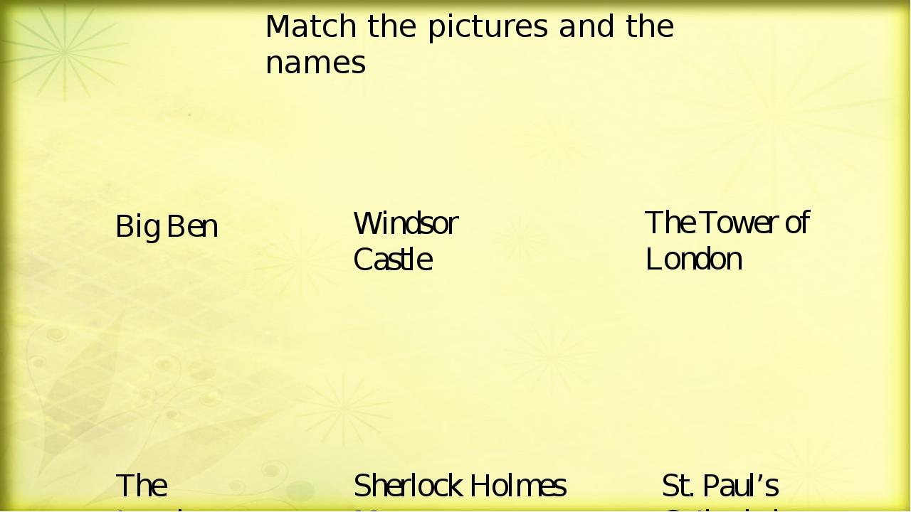 Big Ben Windsor Castle The Tower of London The London Eye Sherlock Holmes Mus...
