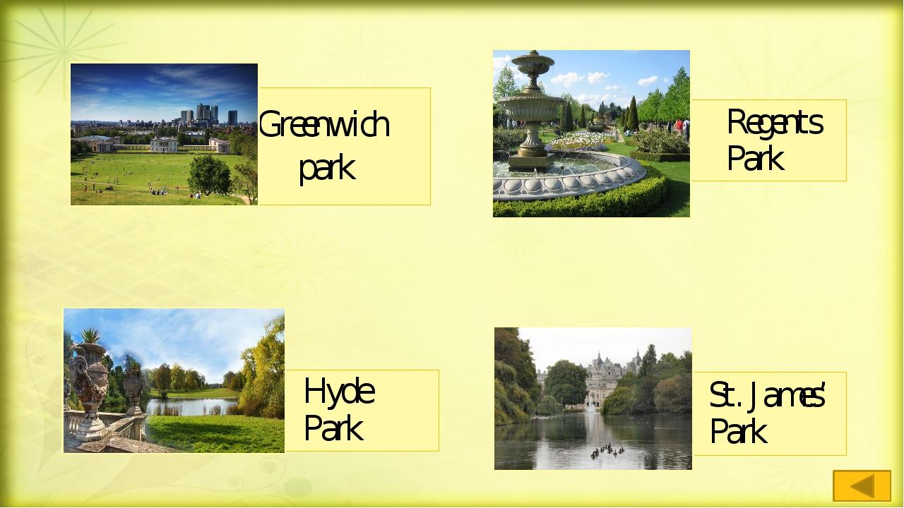 Greenwich park Regents Park Hyde Park St. James' Park