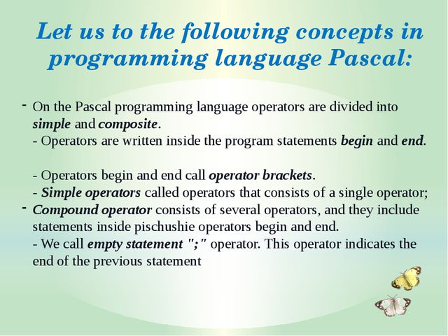 On the Pascal programming language operators are divided into simple and comp...