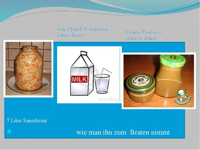 sieben Liter Sauerkraut 7 Liter Sauerkraut wie man ihn zum Braten nimmt ein P...