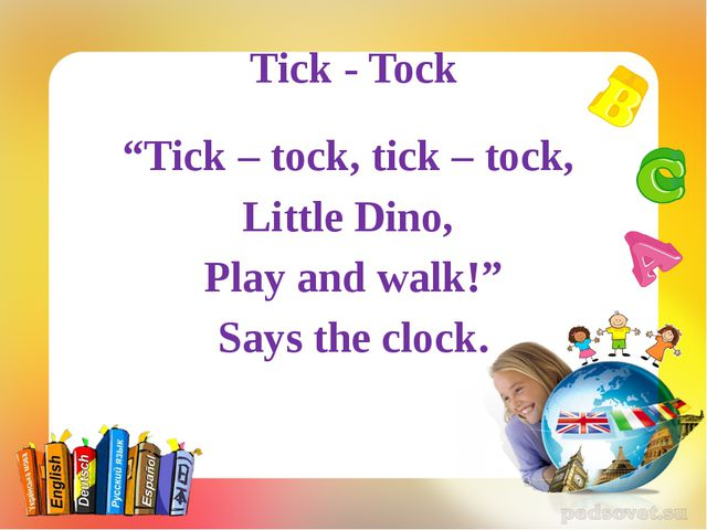 """Tick - Tock """"Tick – tock, tick – tock, Little Dino, Play and walk!"""" Says the..."""