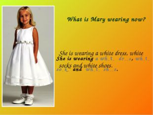 She is wearing a wh _ t _ dr _ _ s , wh _ t _ so _ k _ and wh _ t _ sh _ _ s.