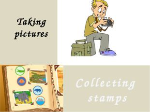 Taking pictures Collecting stamps