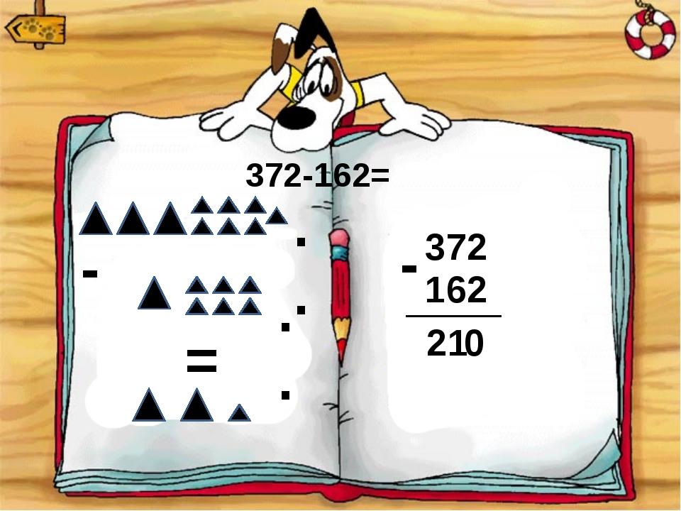 . . - . . = 372-162= 372 - 162 ___ 0 1 2