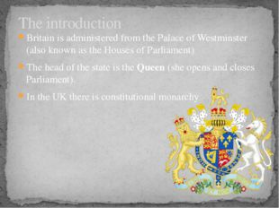 Britain is administered from the Palace of Westminster (also known as the Hou