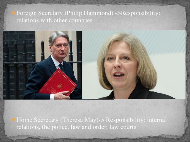 Foreign Secretary (Philip Hammond) ->Responsibility: relations with other cou...