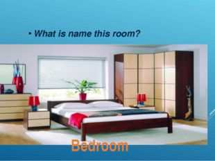 What is name this room? Bedroom