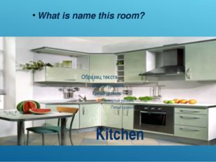 What is name this room? Kitchen